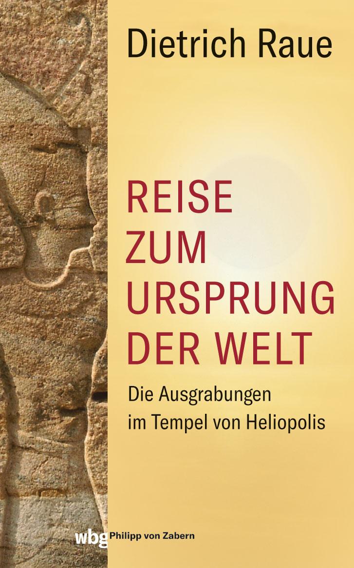 Cover_Raue_Ausgrabungen im Tempel von Heliopolis