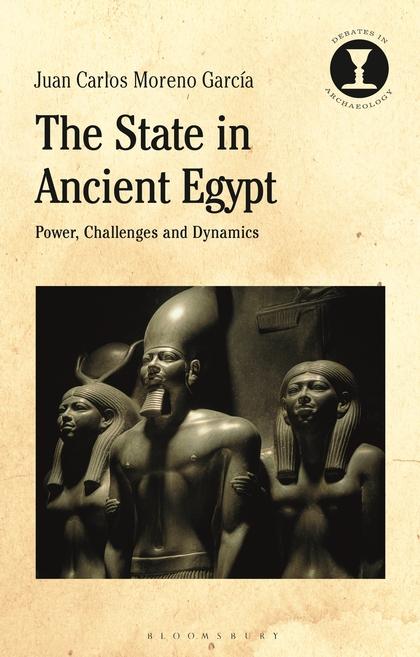 """Wie funktionierte der Staat im alten Ägypten? Cover zu """"The State in Ancient Egypt"""" von Juan Carlos Moreno García."""