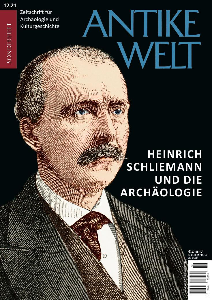 »Heinrich Schliemann und die Archäologie« Sonderheft 12.21